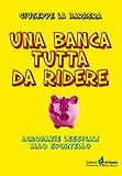 Una banca tutta da ridere: Acrobazie lessicali allo sportello (Italian Edition)