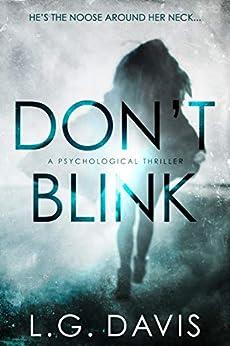 Don't Blink: A gripping psychological thriller by [L.G. Davis]