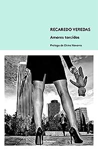 Amores torcidos par Recaredo Veredas