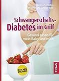 Schwangerschafts-Diabetes im Griff: Gesund essen für mein Baby und mich