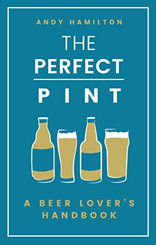 The Perfect Pint: A Beer Lover's Handbook (English Edition)