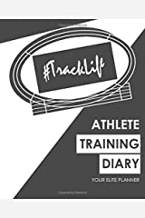 #TrackLife - Athlete Training Diary: Your Elite Planner Paperback