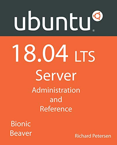 Ubuntu 18.04 LTS Server: Administration and Reference
