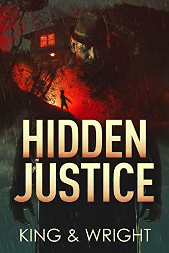 Hidden Justice: A Dark Vigilante Thriller (No Justice) by [Nolon King, David W. Wright]