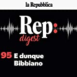 E dunque Bibbiano: Rep Digest 95