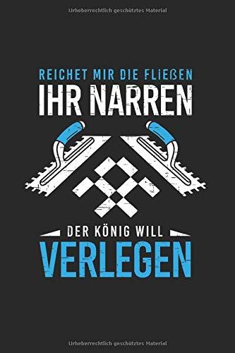 Reichet Mir Die Fliesen Ihr Narren Der König Will Verlegen: Notizbuch, Journal, Tagebuch, 120 Seiten, ca. DIN A5, liniert
