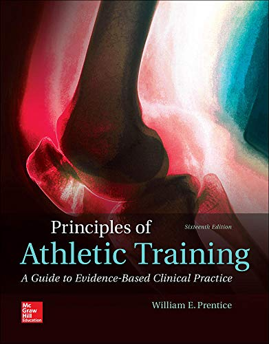 Compare Textbook Prices for Principles of Athletic Training: A Guide to Evidence-Based Clinical Practice 16 Edition ISBN 9781259824005 by Prentice, William