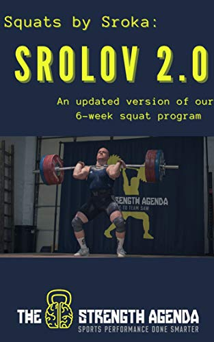 Srolov 2.0: A 6 Week Jump Start to Big Squats (English Edition)