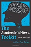 The Academic Writer's Toolkit: A User€™s Manual