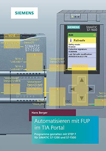 Automatisieren mit FUP im TIA Portal: Programme gestalten mit STEP 7 für SIMATIC S7-1200 und S7-1500