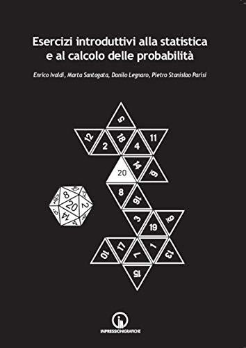 Esercizi introduttivi alla statistica e al calcolo delle probabilità