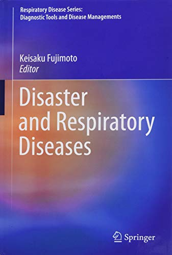 Disaster and Respiratory Diseases (Respiratory Disease Series: Diagnostic Tools and Disease Managements)