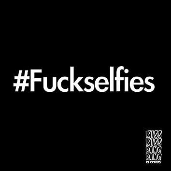 #Fuckselfies