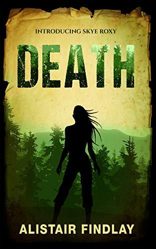 Death: Introducing Skye Roxy (The Skye Roxy Adventures Book 1) (English Edition)