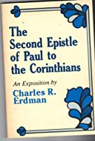 The Second Epistle of Paul to the Corinthians: An Exposition 0801033950 Book Cover