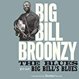 The Blues + Big Bill`s Blues