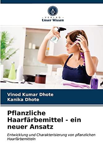 Pflanzliche Haarfärbemittel - ein neuer Ansatz: Entwicklung und Charakterisierung von pflanzlichen Haarfärbemitteln
