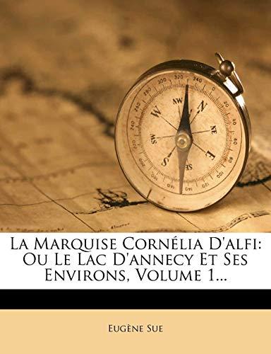 La Marquise Cornélia D\'alfi: Ou Le Lac D\'annecy Et Ses Environs, Volume 1...