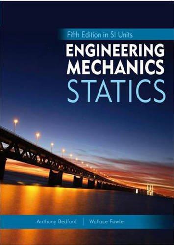 Engineering Mechanics: Statics, 5th Edition in SI Units