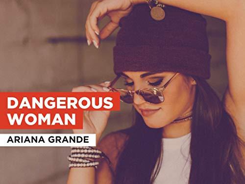 Dangerous Woman al estilo de Ariana Grande