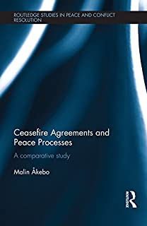 Ceasefire Agreements and Peace Processes: A Comparative Study (Routledge Studies in Peace and Conflict Resolution)