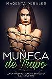 Muñeca de Trapo: Joven Virgen Totalmente Entregada a su Nuevo Amo (Novela Romántica y Erótica BDSM)...