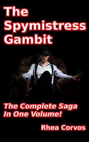 The Spymistress Gambit: The Complete Saga of the Ultimate Lesbian Hypno-Spy In One Sexy Volume!