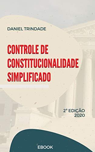 CONTROLE DE CONSTITUCIONALIDADE SIMPLIFICADO - 2ª Ed. 2020: Temas essenciais