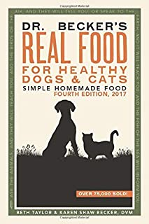 Dr Becker's Real Food For Healthy Dogs and Cats: Simple Homemade Food