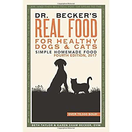Health Shopping Dr Becker's Real Food For Healthy Dogs and Cats: Simple Homemade Food