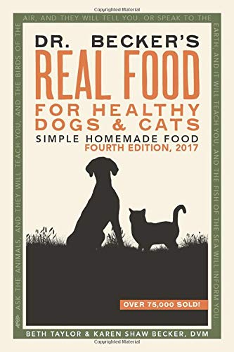 Dr Becker#039s Real Food For Healthy Dogs and Cats: Simple Homemade Food
