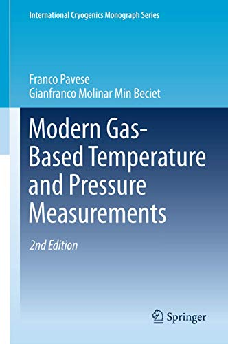 Modern Gas-Based Temperature and Pressure Measurements (International Cryogenics Monograph Series)