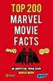 Top 200 Marvel Movie Facts: An Unofficial Trivia Guide (English Edition)