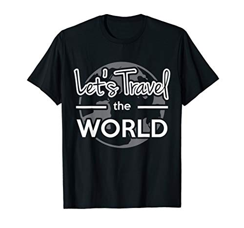 Let´s travel the world - Reise, Backpacking, Fernweh, Länder T-Shirt