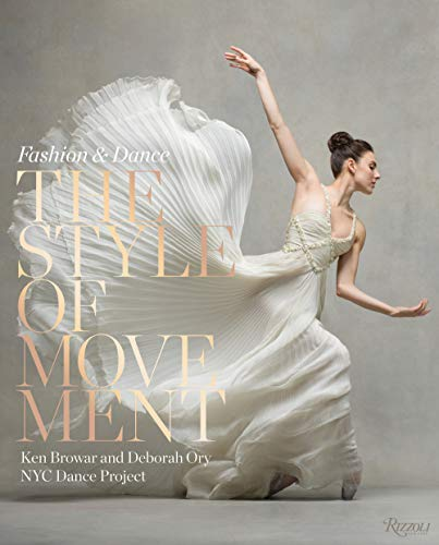 Compare Textbook Prices for The Style of Movement: Fashion & Dance  ISBN 9780847864089 by Browar, Ken,Ory, Deborah,Golbin, Pamela,Valentino