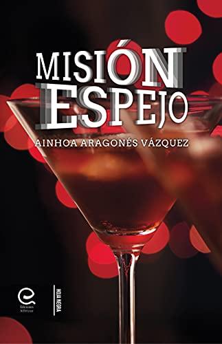 Misión Espejo de Ainhoa Aragonés Vázquez