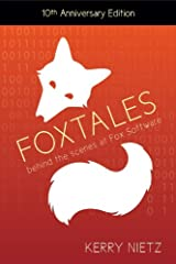 FoxTales: Behind the Scenes at Fox Software Kindle Edition