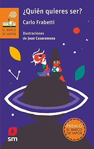 ¿Quién quieres ser? (eBook-ePub) (El Barco de Vapor Naranja nº 260) (Spanish Edition)