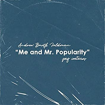 Me and Mr. Popularity