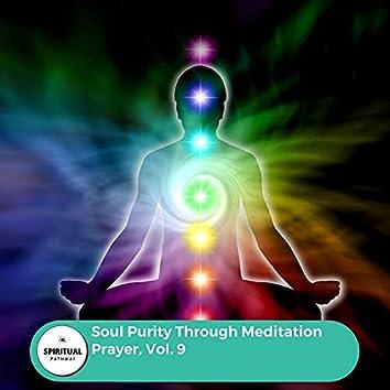 Soul Purity Through Meditation Prayer, Vol. 9