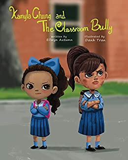Kamyla Chung and the Classroom Bully (The Kamyla Chung Series Book 2)