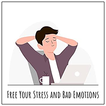 Free Your Stress and Bad Emotions – Relaxing Chillout Music Set for Total Mind Reset