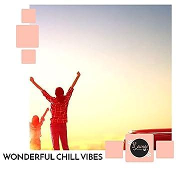 Wonderful Chill Vibes