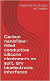 Carbon nanofiber-filled conductive silicone elastomers as soft, dry bioelectronic interfaces (English Edition)