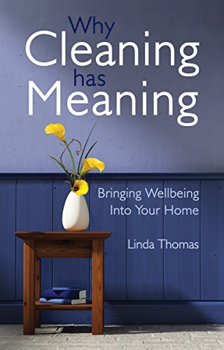 Compare Textbook Prices for Why Cleaning Has Meaning: Bringing Wellbeing Into Your Home  ISBN 9781782500506 by Thomas, Linda