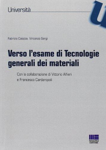 Verso l'esame di tecnologie generali dei materiali