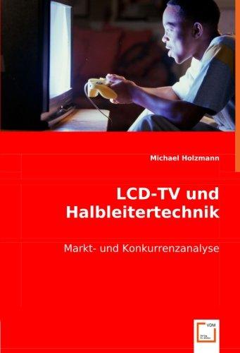 LCD-TV und Halbleitertechnik: Markt- und Konkurrenzanalyse