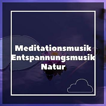 Meditationsmusik Entspannungsmusik Natur