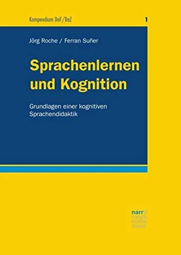 Sprachenlernen und Kognition: Grundlagen einer kognitiven Sprachendidaktik (Kompendium DaF/DaZ)