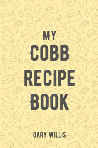 My Cobb Recipe Book: Save Your Perfect...